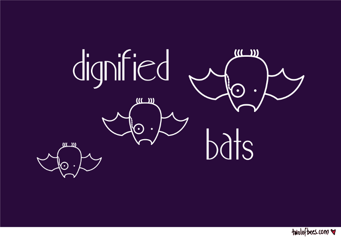 Dignified Bats