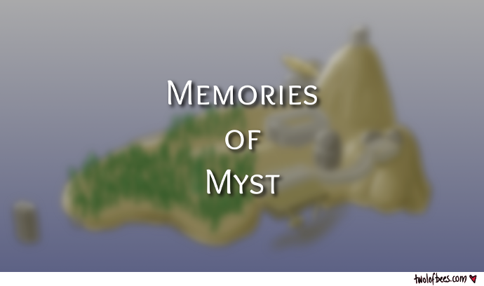 Memories of Myst