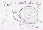 Having A Snail Of A Time